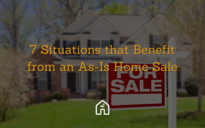 7 Situations that Benefit from an As-Is Home Sale