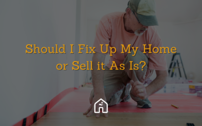 Should I Fix Up My Home or Sell it As Is?