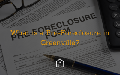 What is a Pre-Foreclosure in Greenville?
